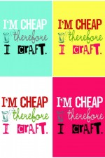 I'm cheap therefore I craft - Free Printable on { lilluna.com } 703x1000