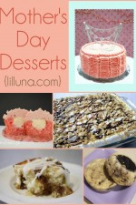 Mother's Day Desserts - every mom deserves to indulge in these DELICIOUS looking deserts!! { lilluna.com }