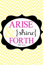 YW Arise and Shine Forth Prints
