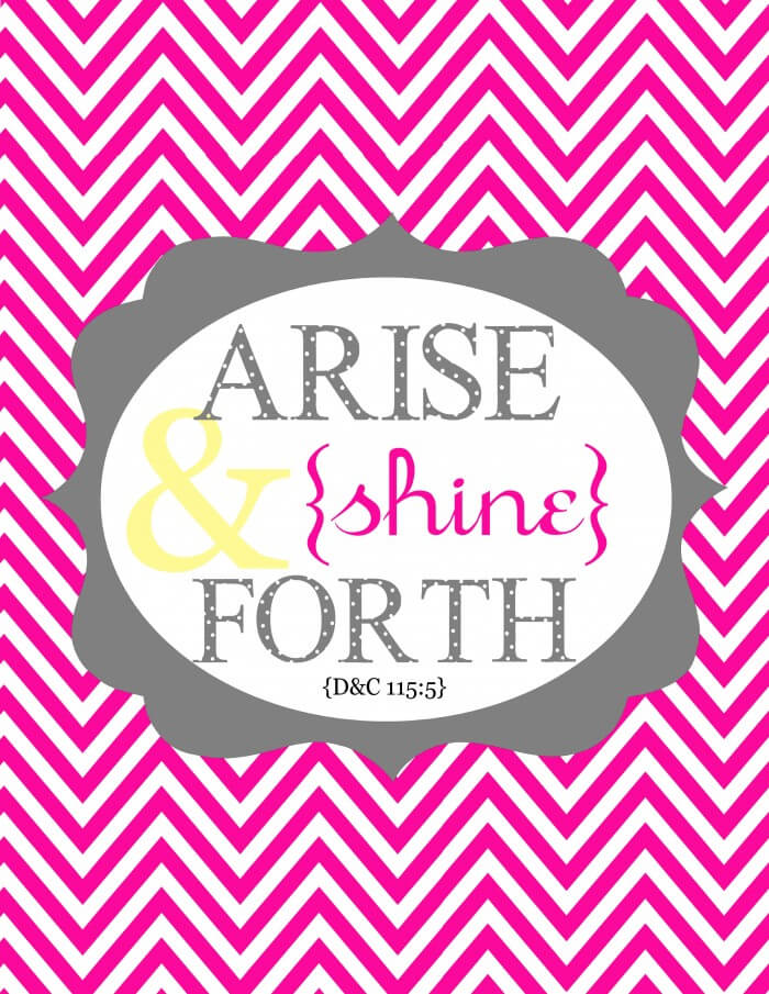 Arise and Shine Forth Prints on { lilluna.com } Just add a frame and you have a great gift idea!!