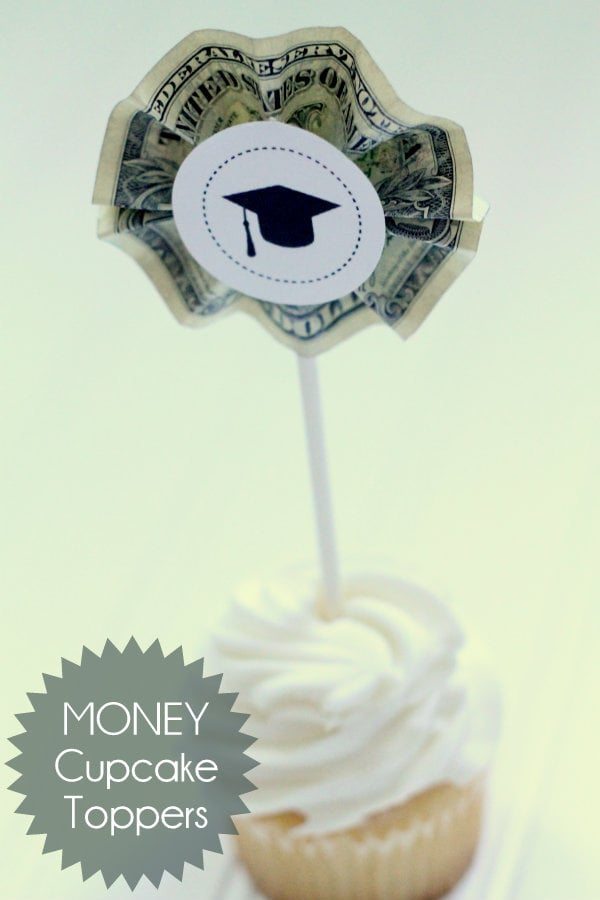 Money Cupcake Toppers - great idea for graduation party! Super easy to make and who wouldn't love some money!