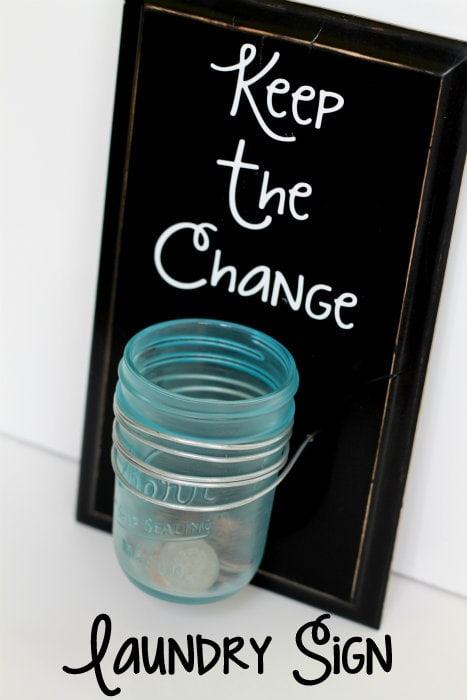 DIY Keep the Change Laundry Sign! Great way to collect that loose change!