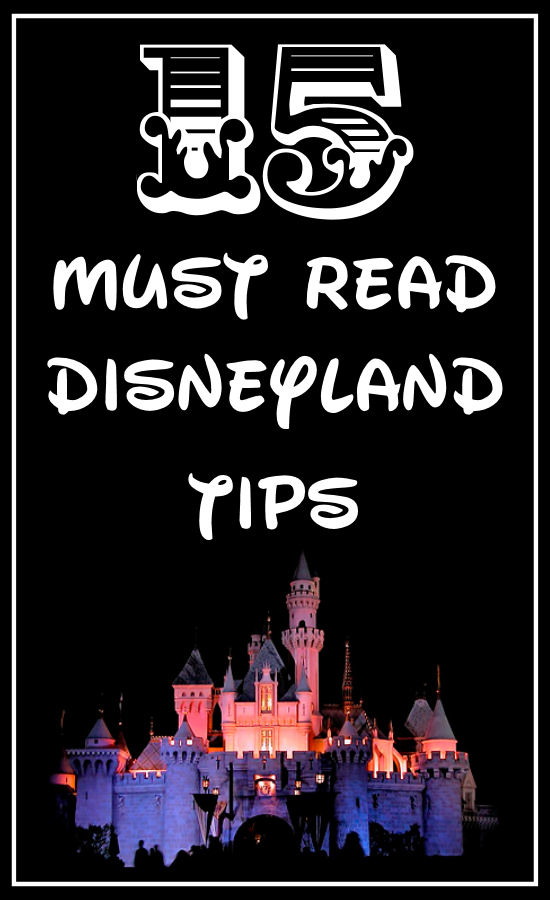 15 Great Must Read Disneyland Tips. All you need to know as you prepare for your Disney trip!!