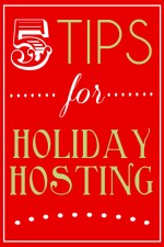 5 Tips for Holiday Hosting