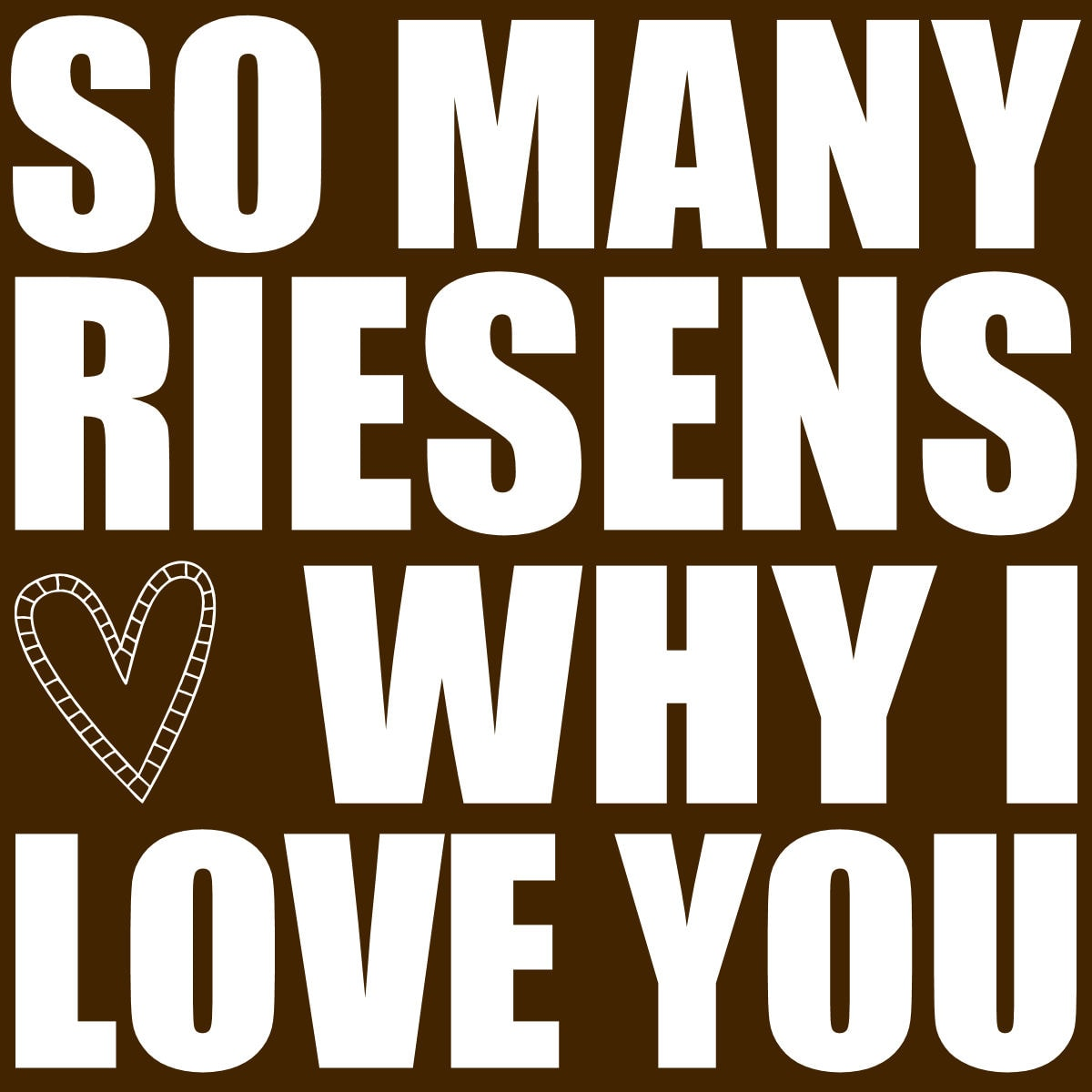 I Love You: Riesens Why I Love You Jar