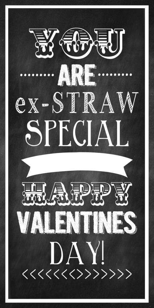 You are Ex-STRAW Special Valentines. Cute idea! Free prints on { lilluna.com }