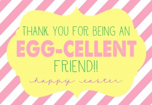 Easter - Thanks for being an egg-cellent friend