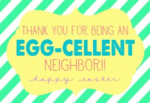 Easter - Thanks for being an egg-cellent neighbor!!-2