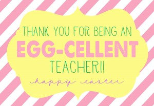 Easter - Thanks for being an egg-cellent teacher