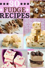 30+ Fudge Recipes
