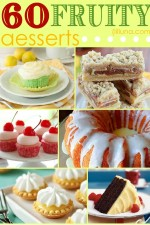 60+ Yummy Fruity Desserts