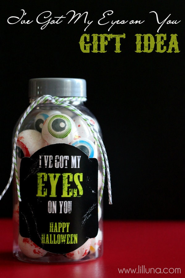 Simple Halloween Gift Idea - I've Got My Eyes on You! The kids will love this!!