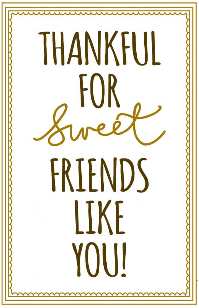 Thankful for sweet friends like you Print