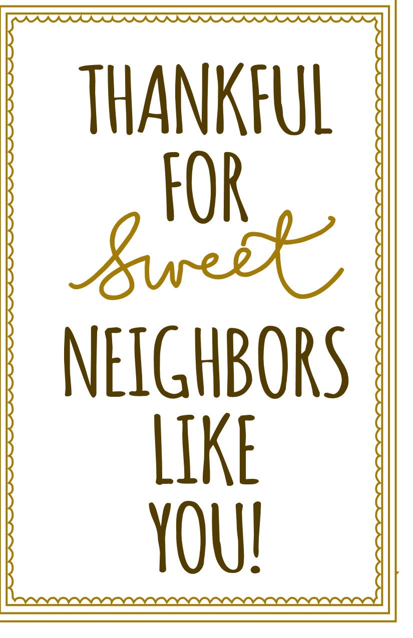 Thankful for sweet neighbors like you Print