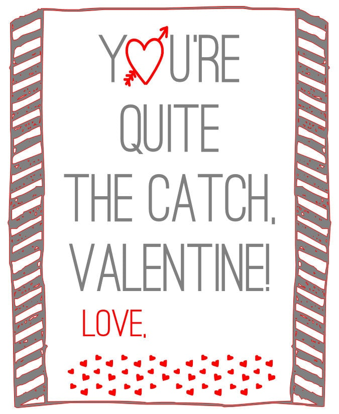 Valentines - You're Quite the Catch print