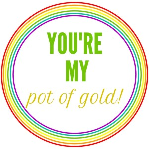 You're My Pot of Gold Print
