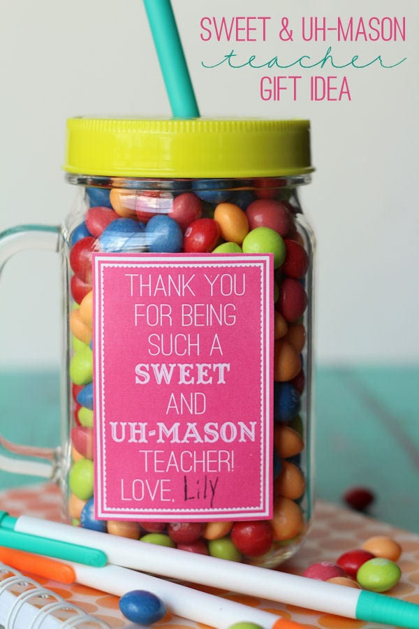 Sweet and Uh-Mason Teacher gift ideas - free prints on { lilluna.com } Fill with a sweet treat and you're set!