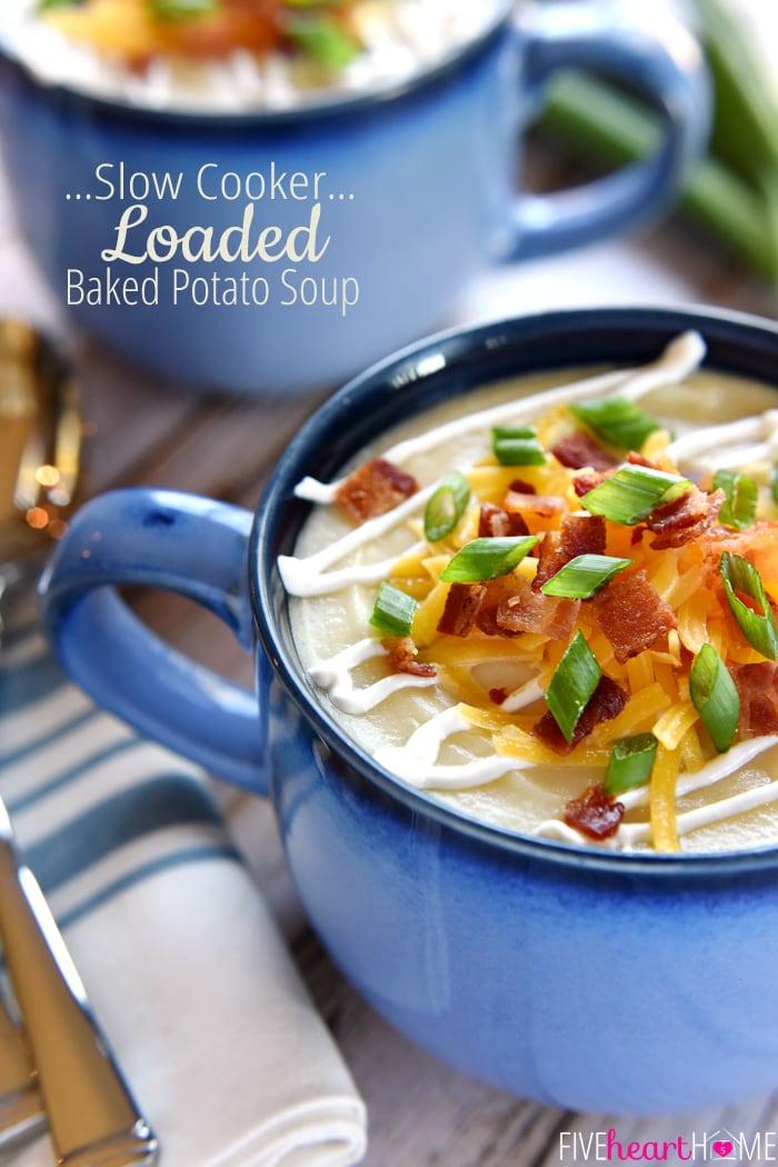 Slow Cooker Loaded Baked Potato Soup | FiveHeartHome.com