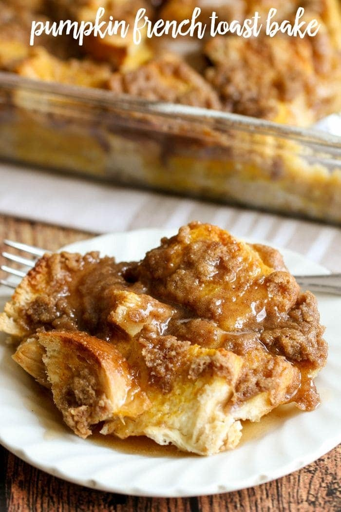 Pumpkin French Toast Bake with a homemade Cinnamon Buttermilk Syrup ...