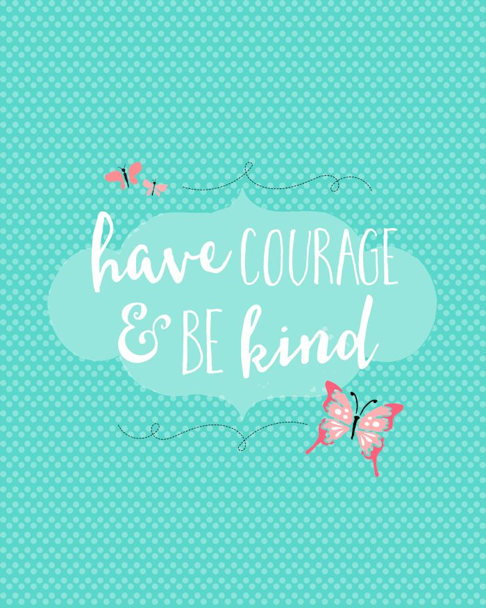Have Courage and Be Kind - Free prints to download and use on { lilluna.com }