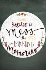Please Excuse the Mess Free Printable