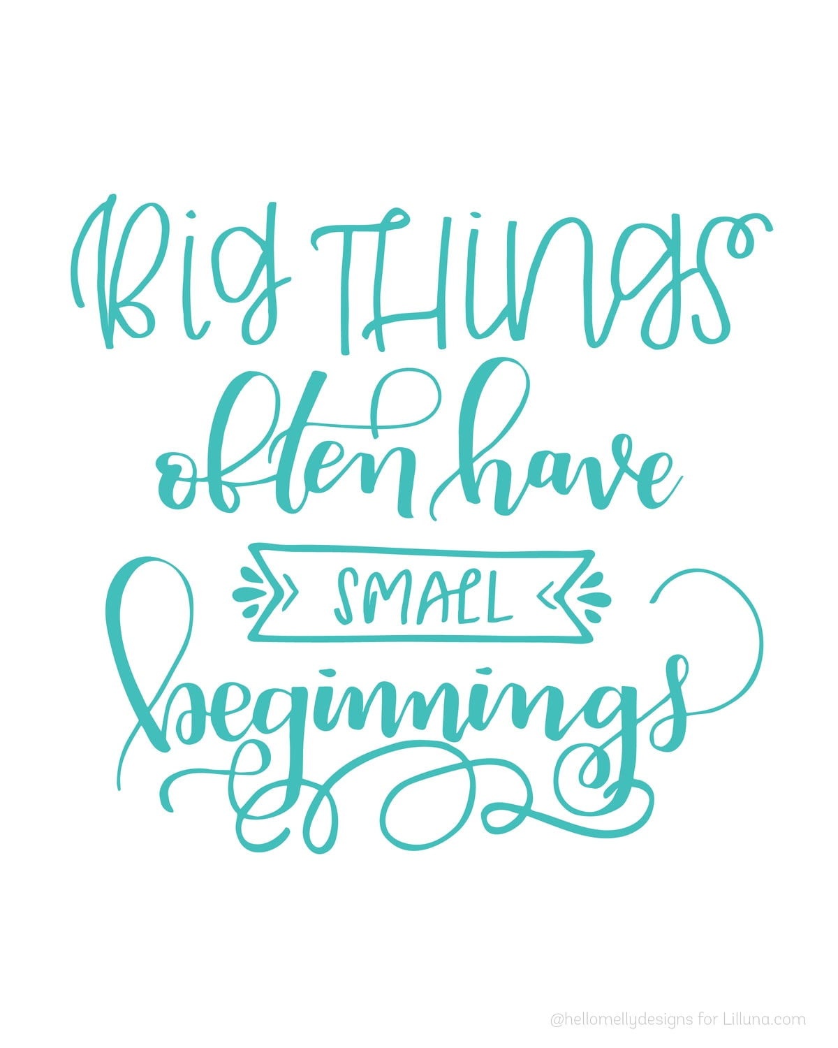 Big things often have small beginnings - LOVE this quote!! Get the free print on lilluna.com. Stick in a frame and use for cute decor!!