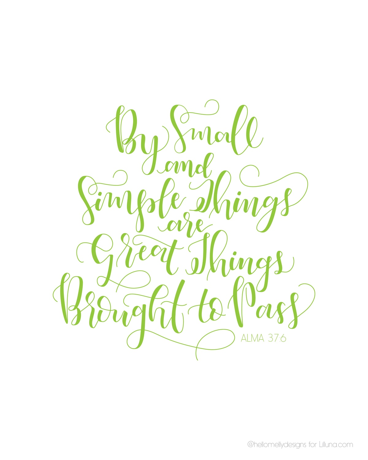 By small and simple things are great things brought to pass... FREE printables of this awesome scripture!