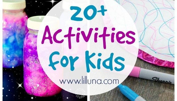 20+ Kids Activities