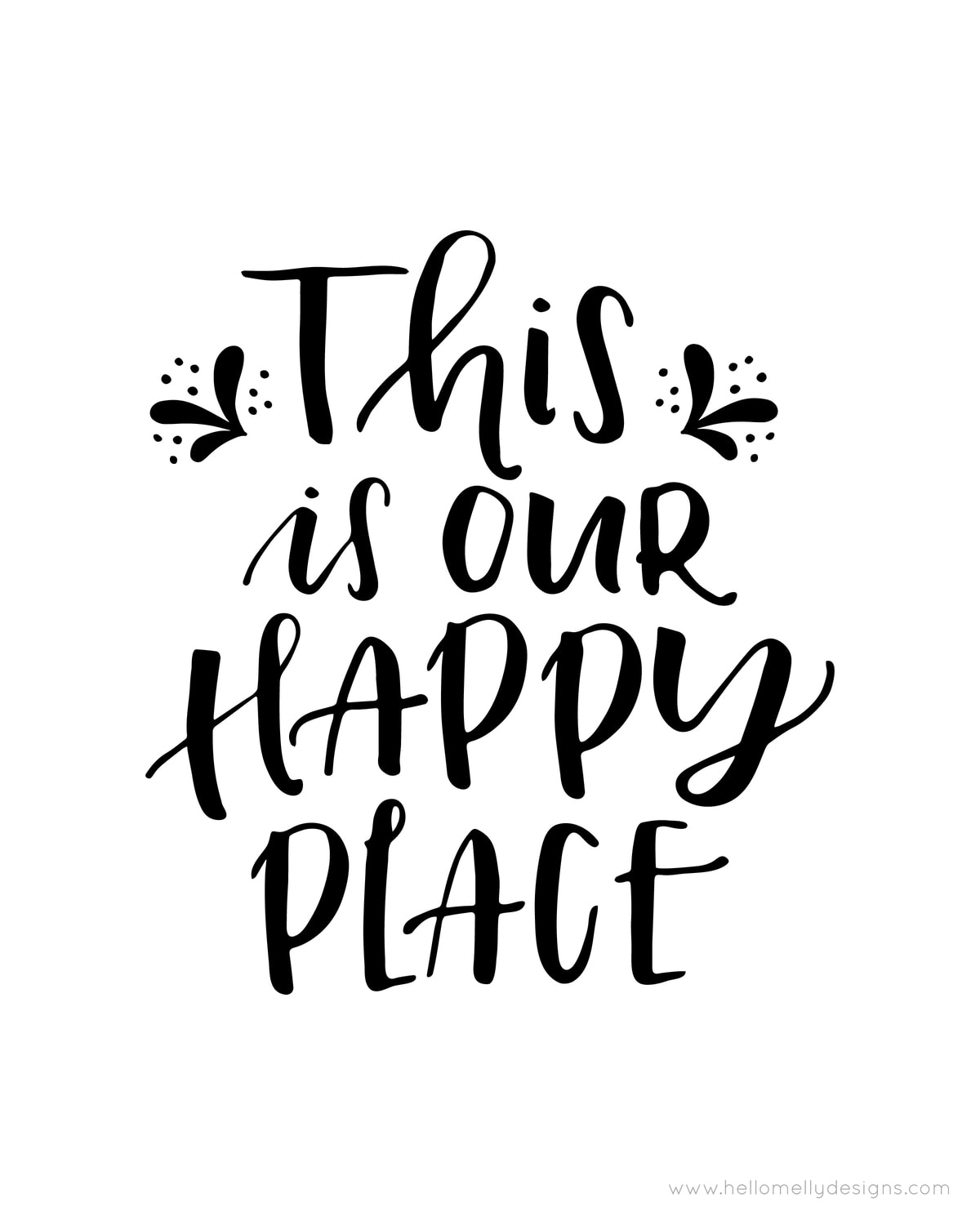 This is our Happy Place Free Printables - available to download in 3 colors!