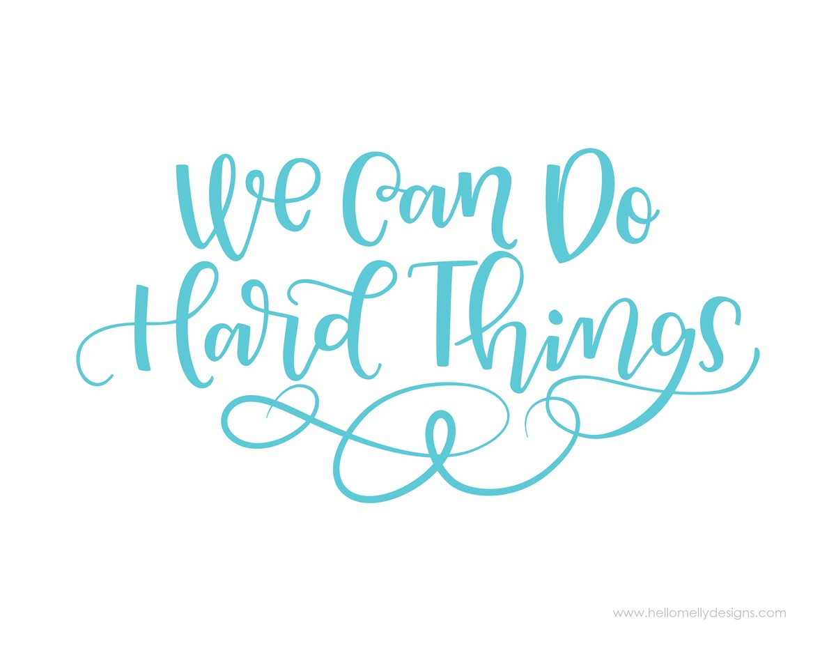 We Can Do Hard Things Printable - Lil\' Luna