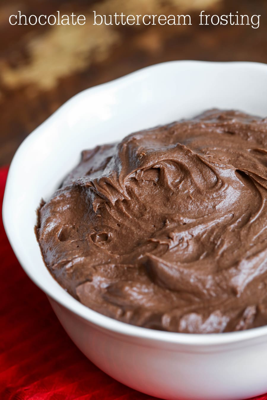 Homemade Chocolate Buttercream frosting - so easy and so delicious!
