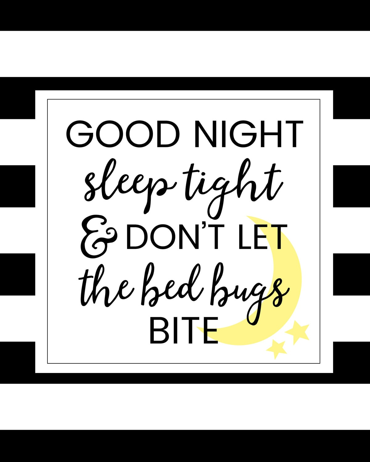 FREE Good night, sleep tight and don't let the bed bugs bite printables - perfect for the nursery!