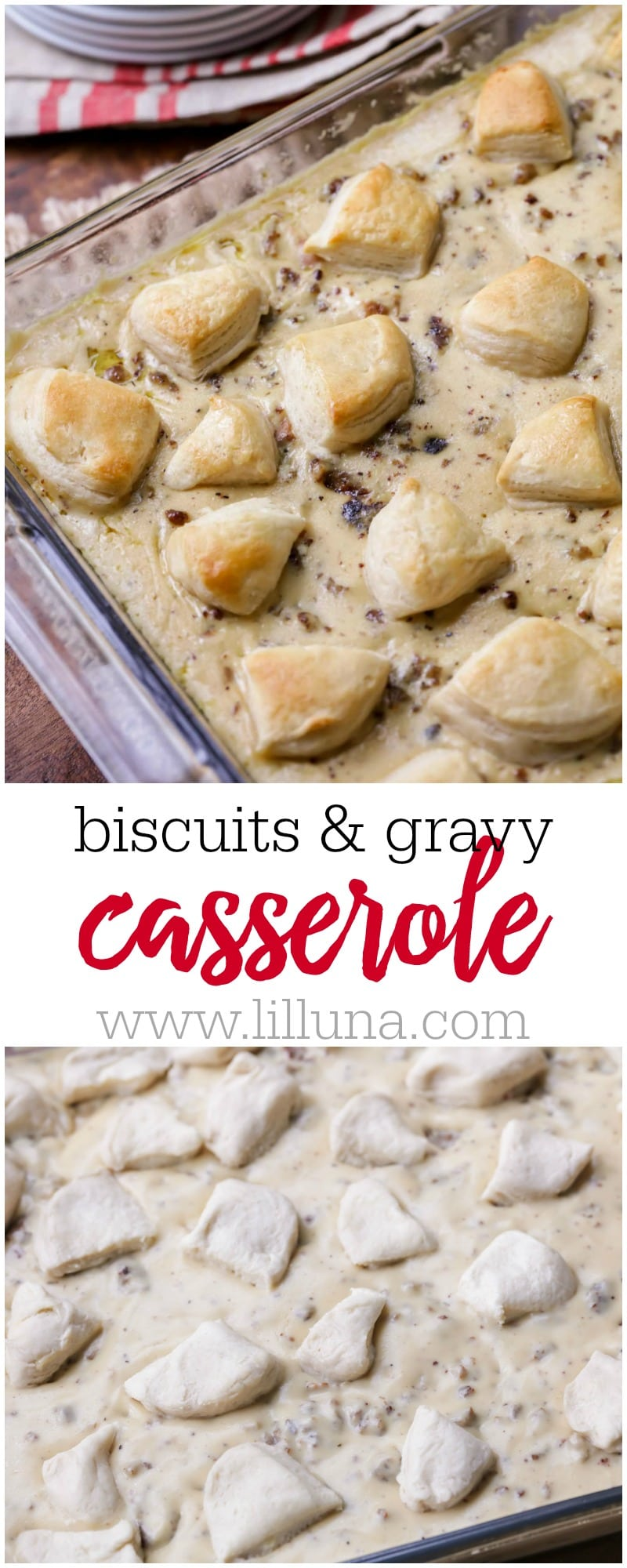A casserole version of a classic breakfast dish!! This Biscuits and Gravy Casserole is simple and perfect for weekends and holidays!