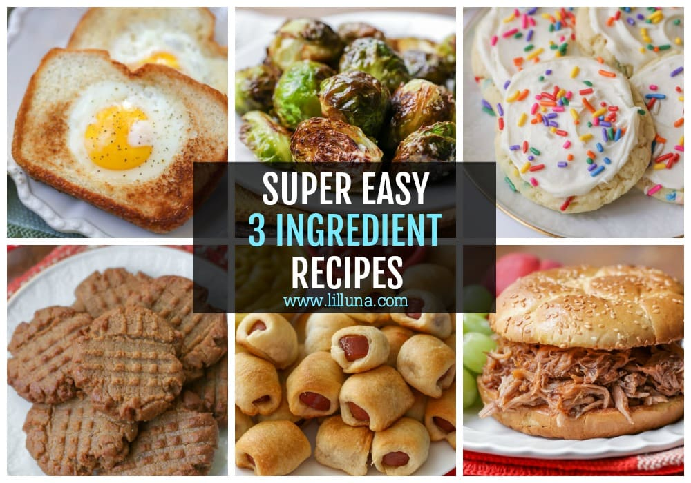 25 3 Ingredient Recipes Breakfast Dinner Treats More Lil Luna